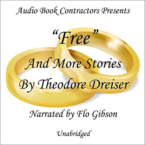 """Free"" and More Stories by Theodore Dreiser audiobook cover art"