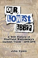 Our Lowest Ebb? 2020: A new history of Sheffield Wednesday's darkest times: 1973-1976
