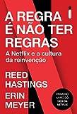 A Regra é Não Ter Regras: A Netflix e a Cultura da Reinvenção