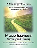 Mold Illness: Surviving and Thriving: A Recovery Manual for Patients & Families Impacted By Cirs (1)