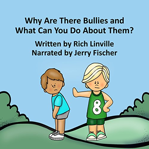 Why Are There Bullies and What Can You Do About Them? audiobook cover art