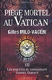 Piège mortel au Vatican - Les enquêtes du commandant Gabriel Gerfaut Tome 7