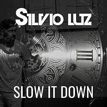 Slow It Down