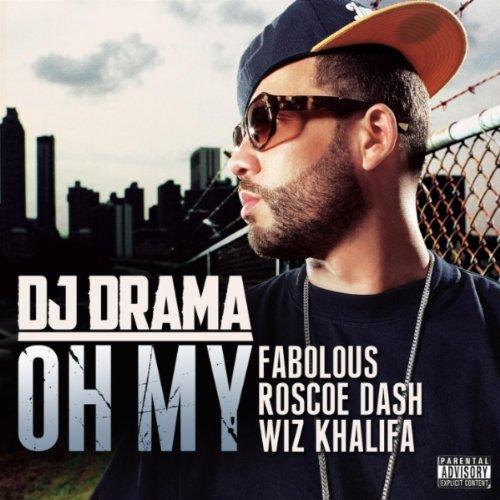 Oh My (feat. Fabolous, Roscoe Dash & Wiz Khalifa) [Explicit]