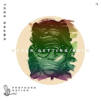 Never Getting Back (feat. Profound Nation)