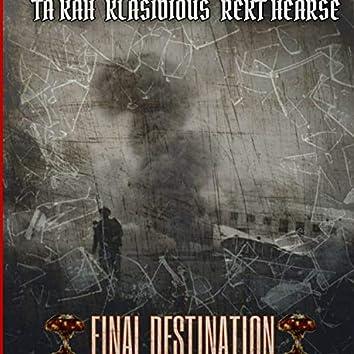 Final destination (feat. rekt hearse klasidious)