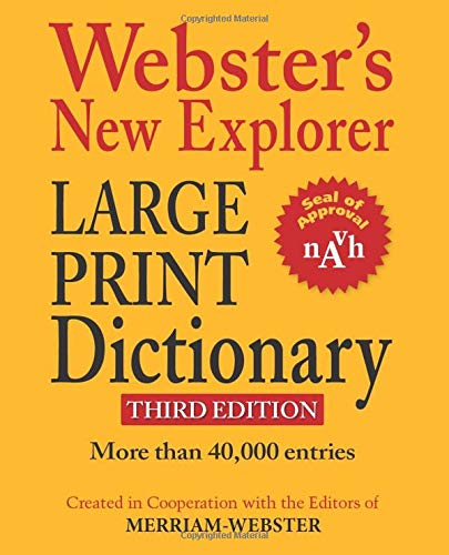 Webster's New Explorer Large Print Dictionary, Third Edition, Newest Edition