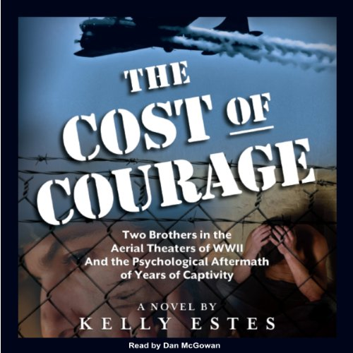 The Cost of Courage                   By:                                                                                                                                 Kelly Estes                               Narrated by:                                                                                                                                 Dan McGowan                      Length: 3 hrs and 6 mins     3 ratings     Overall 3.7
