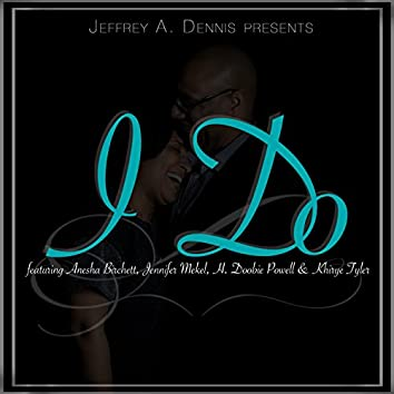 I Do (feat. Anesha Birchett, Jennifer Mekel, H. Doobie Powell & Khirye Tyler)