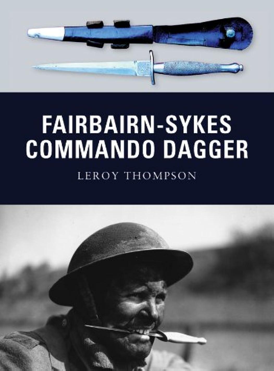 異常留まるくさびFairbairn-Sykes Commando Dagger (Weapon Book 7) (English Edition)