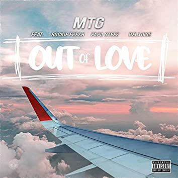 Out Of Love (feat. Rockie Fresh, Papii Steez & Re'lxuise)