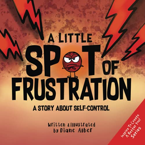 A Little SPOT of Frustration: A Story about Self-Control