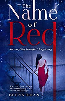 The Name of Red: Secret Admirer: A Second Chance Love Story (Red #1) by [Beena Khan]