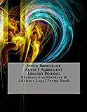 Stock Brokerage Agency Agreement - Legally Binding: Business Stockbrokers & Advisors Legal Forms Book - Julien Coallier