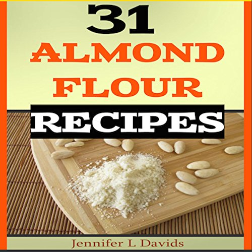 31 Almond Flour Recipes audiobook cover art