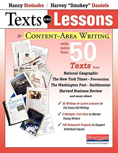 Texts and Lessons for Content-Area Writing: With More Than 50 Texts from National Geographic, The New York Times, Prevention, The Washington Post, Smithsonian, Harvard Business Review and Many Others