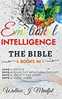 Emotional Intelligence: THE BIBLE: 4 BOOKS IN 1 Empath, Cognitive Behavioral Therapy, Anxiety and Anger, Vagus Nerve