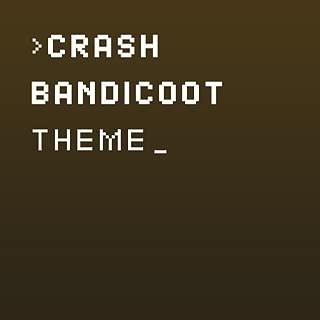 Crash Bandicoot Theme (From