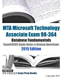 MTA Microsoft Technology Associate Exam 98-364 Database Fundamentals ExamFOCUS Study Notes & Review Questions 2015 Edition by ExamREVIEW (2015-02-09)