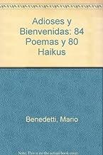 Adioses y Bienvenidas: 84 Poemas y 80 Haikus (Spanish Edition)
