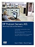 HP ProLiant Servers AIS: Official Study Guide and Desk Reference (paperback)
