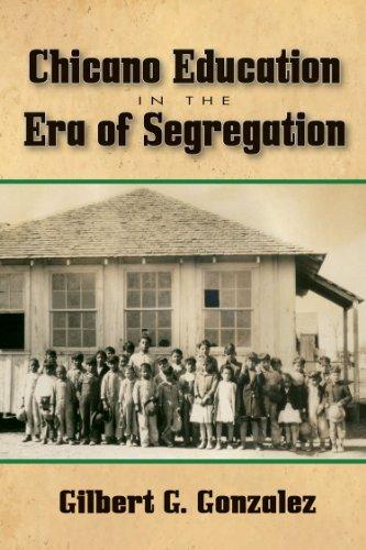 Chicano Education in the Era of Segregation (Volume 7) (Al Filo: Mexican American Studies Series)