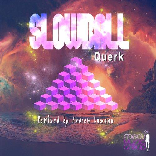 Slowball (Andrew Lozano_Weapon Remix)