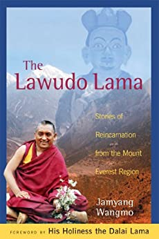The Lawudo Lama: Stories of Reincarnation from the Mount Everest Region by [Jamyang Wangmo, Dalai Lama]