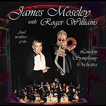 James Moseley (With Roger Williams & The London Symphony Orchestra)