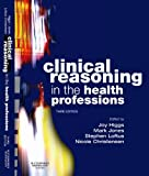 Clinical Reasoning in the Health Professions E-Book (English Edition)