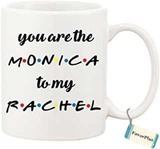 You're The Monica To My Rachel Best Friends Gift Custom Two Sides Printed Funny Mug - 11 Oz Coffee Mug Ceramic Mug
