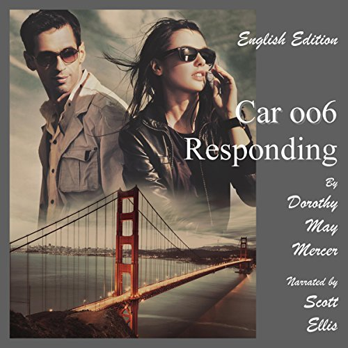 Car oo6 Responding     The McBride Series, Book 1              By:                                                                                                                                 Dorothy May Mercer                               Narrated by:                                                                                                                                 Scott Ellis                      Length: 7 hrs and 51 mins     Not rated yet     Overall 0.0