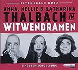 Buchinformationen und Rezensionen zu Witwendramen: Szenische Lesung mit Katharina, Anna und Nellie Thalbach von Fitzgerald Kusz