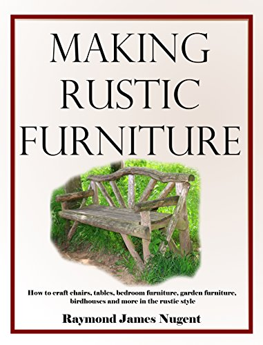 Making Rustic Furniture: How to ...