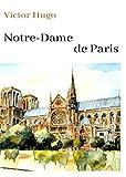 Victor Hugo Notre-Dame de Paris: oeuvre pour le BAC ou bien pour une lecture personnelle.