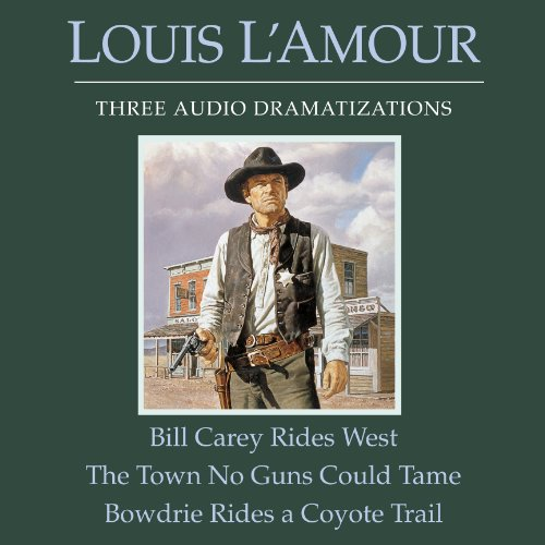 Bill Carey Rides West - The Town No Guns Could Tame - Bowdrie Rides a Coyote Trail cover art