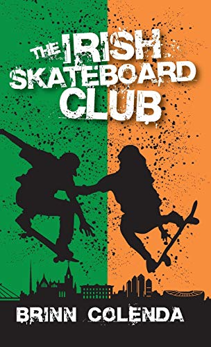 The Irish Skateboard Club (Callahan Family Saga)