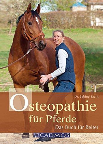 Osteopathie für Pferde: Das Buch für Reiter (Cadmos Pferdebuch)