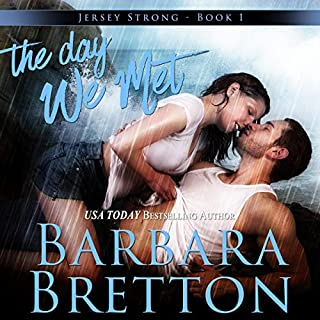 The Day We Met     Jersey Strong, Book 1              By:                                                                                                                                 Barbara Bretton                               Narrated by:                                                                                                                                 Melanie Carey                      Length: 9 hrs and 33 mins     3 ratings     Overall 3.7
