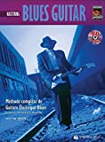 Mastering Blues Guitar: Methode Complete de Guitare Electrique Blues