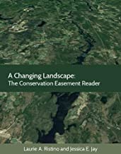 A Changing Landscape: The Conservation Easement Reader (Environmental Law Institute)