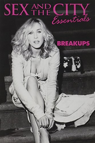 Sex and the City Essentials - The Best of Breakups