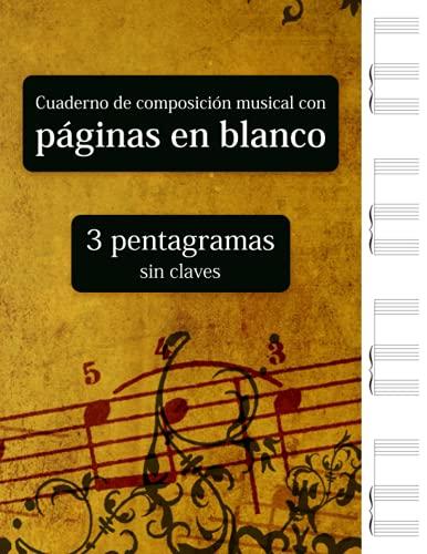Cuaderno de composición musical con páginas en blanco - 3 pentagramas sin claves