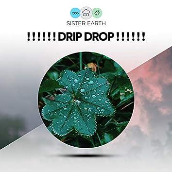 ! ! ! ! ! ! Drip Drop ! ! ! ! ! !