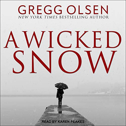 A Wicked Snow Audiobook By Gregg Olsen cover art