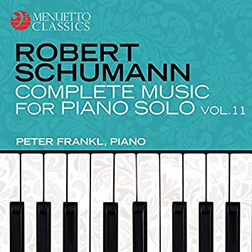 Schumann: Complete Music for Piano Solo, Vol. 11