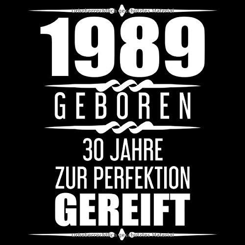 1989 Geboren 30 Jahre Zur Perfektion Gereift: Geschenkidee 30. Geburtstag Gästebuch | 30 Jahre Alt...
