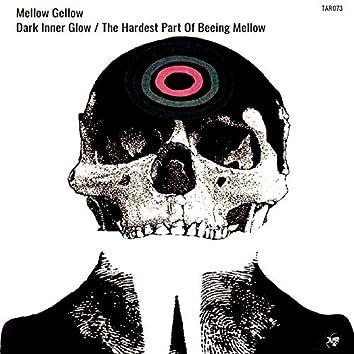 Dark Inner Glow / The Hardest Part Of Beeing Mellow
