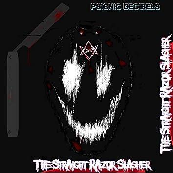 The StraightRazor Slasher