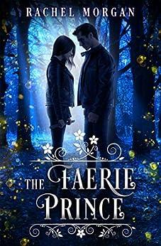 The Faerie Prince (Creepy Hollow Book 2) by [Rachel Morgan]